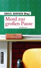 Danie Badraun, Daniel Badraun, Herman Bauer, Hermann Bauer, Hermann u a Bauer, Thoma Breuer... - Mord zur großen Pause