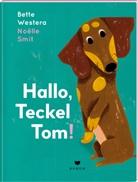 Bette Westera, Noëlle Smit - Hallo, Teckel Tom!
