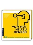 Michael Kar Heidemann, Michael Karl Heidemann, Thoma Kleinheinrich, Thomas Kleinheinrich, Lisc, Michael Lischka... - Vom Mut neu zu denken