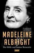 Madeleine K. Albright - Die Hölle und andere Reiseziele