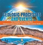 Baby - Geologic Processes and Events | The Changing Earth | Geology Book | Interactive Science Grade 8 | Children's Earth Sciences Books