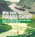 Baby - Who Built the The Panama Canal? | The U.S. as a World Power | 6th Grade History | Children's American History
