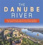 Baby - The Danube River | Major Rivers of the World Series Grade 4 | Children's Geography & Cultures Books