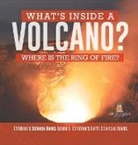 Baby - What's Inside a Volcano? Where Is the Ring of Fire? | Children's Science Books Grade 5 | Children's Earth Sciences Books