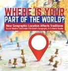 Baby - Where Is Your Part of the World? | How Geographic Location Affects Traditions | Social Studies 3rd Grade | Children's Geography & Cultures Books
