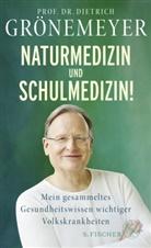 Dietrich Grönemeyer, Dietrich (Prof. Dr.) Grönemeyer - Naturmedizin und Schulmedizin!