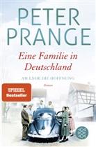 Peter Prange - Eine Familie in Deutschland - Am Ende die Hoffnung