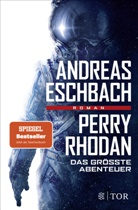 Andreas Eschbach - Perry Rhodan - Das größte Abenteuer