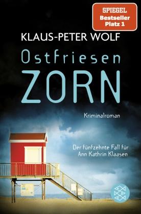 Klaus-Peter Wolf - Ostfriesenzorn - Der neue Fall für Ann Kathrin Klaasen: Kriminalroman