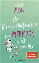 Lisa Harmann, Katharina Nachtsheim - Wow Mom