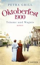 Petra Grill - Oktoberfest 1900 - Träume und Wagnis
