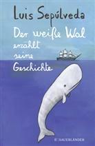Luis Sepúlveda, Simona Mulazzani - Der weiße Wal erzählt seine Geschichte