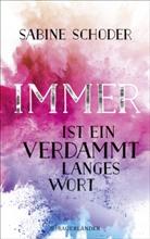 Sabine Schoder - Immer ist ein verdammt langes Wort