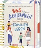 Inga Scheidt - 365 Wege zur Achtsamkeit für ein harmonisches Familienleben