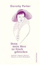 Maria Hummitzsch, Dorothy Parker, Ulrich Blumenbach - Denn mein Herz ist frisch gebrochen