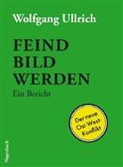 Wolfgang Ullrich - Feindbild werden