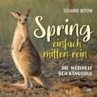 Susanne Bütow - Spring einfach mitten rein