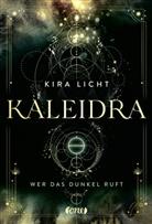 Kira Licht - Kaleidra - Wer das Dunkel ruft