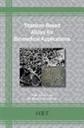 Mădălina S Bălțatu, Madalina S. Bal¿atu, Petrică Vizureanu, Petrica Vizureanu - Titanium-Based Alloys for Biomedical Applications
