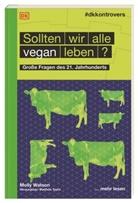 Molly Watson, Molly (Dr.) Watson, Matthe Taylor, Matthew Taylor - Sollten wir alle vegan leben?