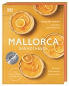 Carolin Fabian, Caroline Fabian, Ingol Hatz, Julia Ru Hildebrand, Ingolf Hatz, Ingolf Hatz... - Mallorca - Das Kochbuch