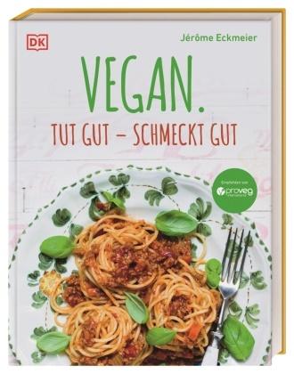 Jérôme Eckmeier - Vegan. Tut gut - schmeckt gut