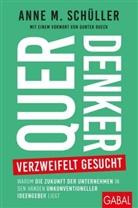 Gunter Dueck, Anne M. Schüller - Querdenker verzweifelt gesucht