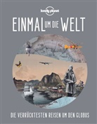 Lonely Planet - Lonely Planet Einmal um die Welt