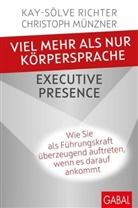 Christoph Münzner, Christoph Münzner, Kay-Sölv Richter, Kay-Sölve Richter - Viel mehr als nur Körpersprache - Executive Presence