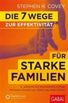 Stephen R Covey, Stephen R. Covey - Die 7 Wege zur Effektivität für starke Familien