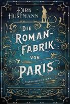 Dirk Husemann - Die Romanfabrik von Paris