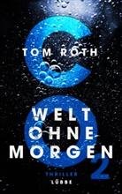 Tom Roth - CO2 - Welt ohne Morgen