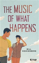 Bill Konigsberg - The Music of What Happens