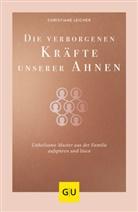 Christiane Leicher - Die verborgenen Kräfte unserer Ahnen