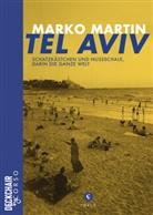 Marko Martin - Tel Aviv: Schatzkästchen und Nussschale, darin die ganze Welt