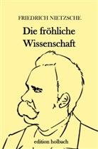 Friedrich Nietzsche - Die fröhliche Wissenschaft