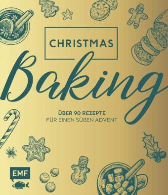 Christmas Baking - Über 90 Rezepte für einen süßen Advent