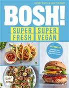 Henr Firth, Henry Firth, Ian Theasby - BOSH! super fresh - super vegan
