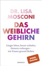 Lisa Mosconi, Lisa (Dr.) Mosconi - Das weibliche Gehirn