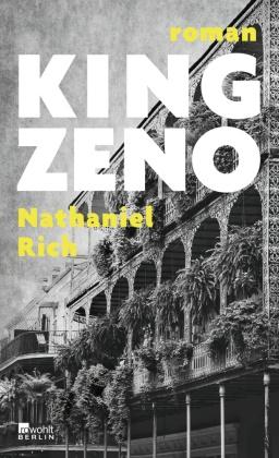 Nathaniel Rich - King Zeno - Roman