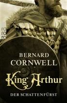 Bernard Cornwell - King Arthur: Der Schattenfürst