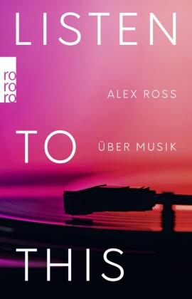 Alex Ross - Listen To This - Über Musik