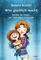 Renate Brecht - Was glücklich macht