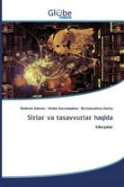 Shahram Aslonov, Umida Xazratqulova, Ro'zimurodova Zarina - Sirlar va tasavvurlar haqida