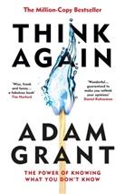 Adam Grant - Think Again