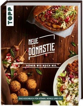 Neue Dönastie, Neu Dönastie - Neue Dönastie - Döner wie noch nie - Das Kochbuch für Döner, Bowls und Co. Mit Fleisch und zahlreichen vegetarischen und veganen Alternativen