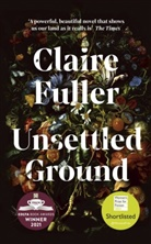 Claire Fuller - Unsettled Ground