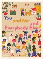 FARINA MARCOS, Marcos Farina, Robert Klanteen, Robert Klanten, Little Gestalten, Maria-Elisabeth Niebius - YOU AND ME AND EVERYBODY ELSE