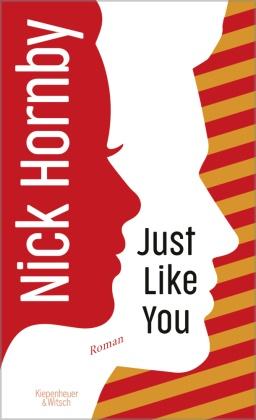 Nick Hornby, Stephan Kleiner - Just Like You - Roman