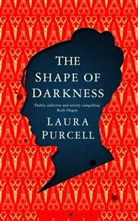 Laura Purcell - The Shape of Darkness